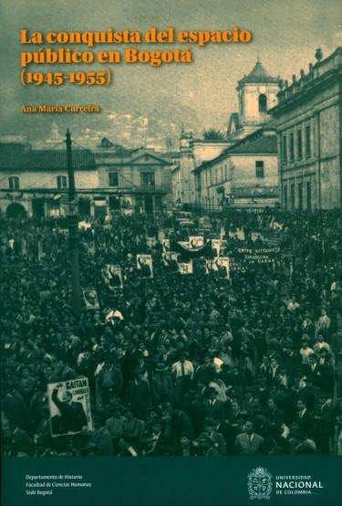 La conquista del espacio público en Bogotá (1945-1955)