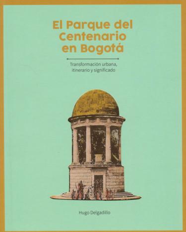 El Parque del Centenario en Bogotá