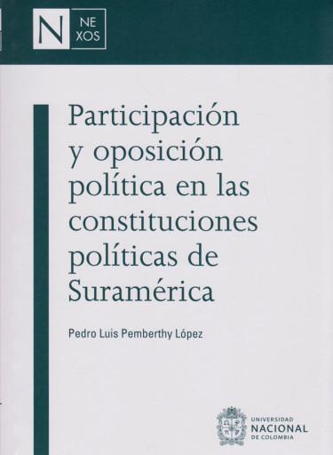 Participación y Oposición Política en las Constituciones Políticas de Suramérica
