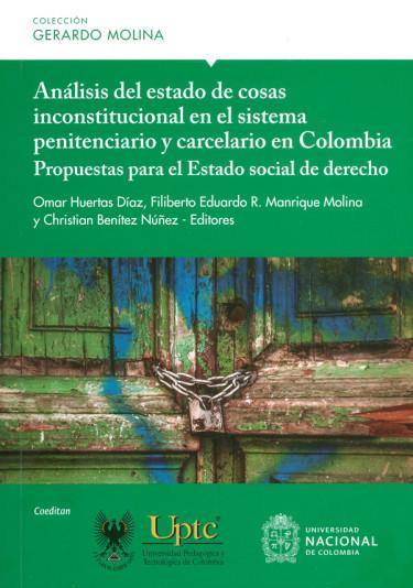 Análisis del estado de cosas inconstitucional en el sistema penitenciario y carcelario en Colombia. Propuestas para el Estado social de derecho