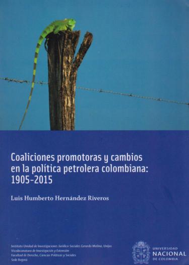 Coaliciones Promotoras y Cambios en la Política Petrolera Colombiana: 1905-2015