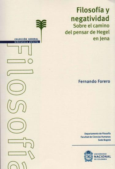 Filosofía y Negatividad. Sobre el Camino del Pensar de Hegel en Jena