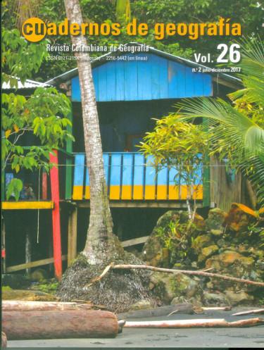 Cuadernos de geografía Vol. 26 No. 2 Julio - Diciembre 2017