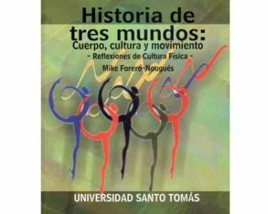 Historia de tres mundos: Cuerpo, cultura y movimiento, Reflexiones de Cultura Física