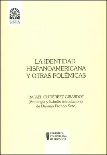 La identidad hispanoamericana y otras polémicas