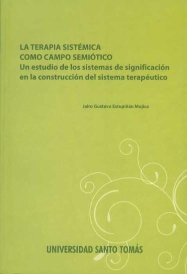 La terapia sistémica como campo semiótico. Un estudio de los sistemas de significación en la construcción del sistema terapéutico