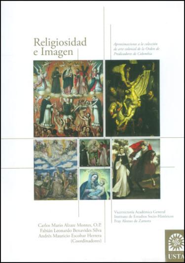 Religiosidad e imagen. Aproximaciones a la colección de arte colonial de la orden de predicadores de Colombia