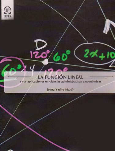 La función lineal y sus aplicaciones en ciencias administrativas y económicas