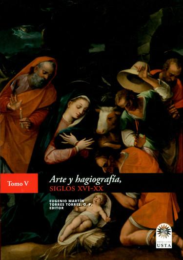 Arte y hagiografía, siglos XVI-XX. Tomo V