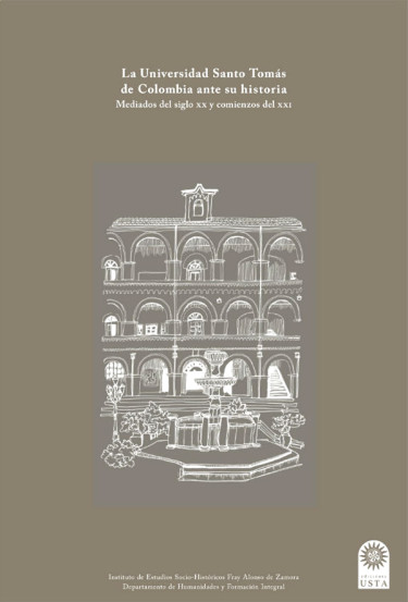 La universidad Santo Tomás de Colombia ante su historia. Mediados del siglo XX y comienzos del XXI