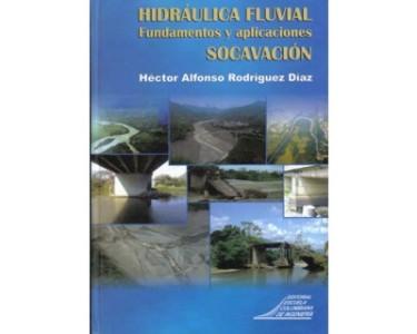Hidráulica fluvial. Fundamentos y aplicaciones. Socavación