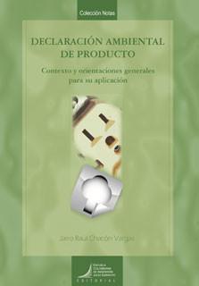 Declaración ambiental de producto (DAP). Contexto y orientaciones generales para su aplicación