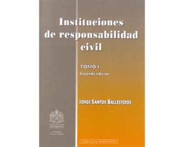 Instituciones de responsabilidad civil. Tomo I