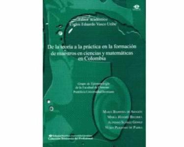 De la teoría a la práctica en la formación de maestros en ciencias y matemáticas en Colombia