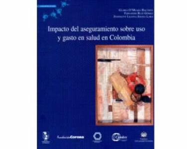 Impacto del aseguramiento sobre uso y gasto en salud en Colombia