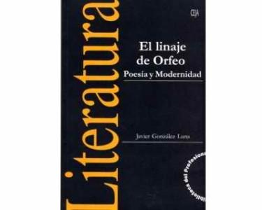 El linaje de Orfeo. Poesía y modernidad