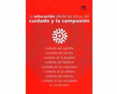 La educación desde las éticas del cuidado y la compasión