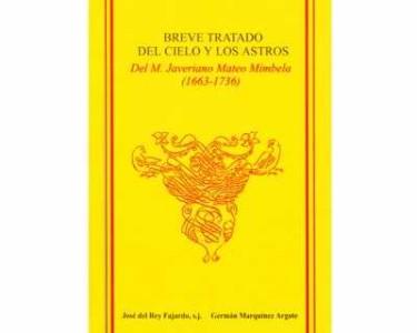 Breve tratado del cielo y los astros. Del M. Javeriano Mateo Mimbela (1663-1736)