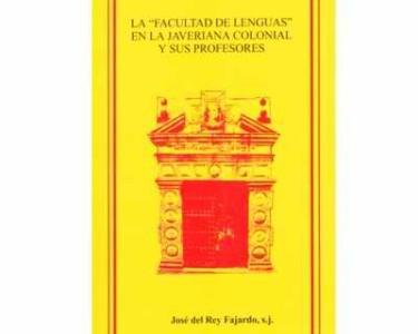 """La """"Facultad de Lenguas"""" en la Javeriana Colonial y sus profesores"""