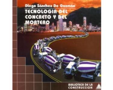 Tecnología del concreto y del mortero