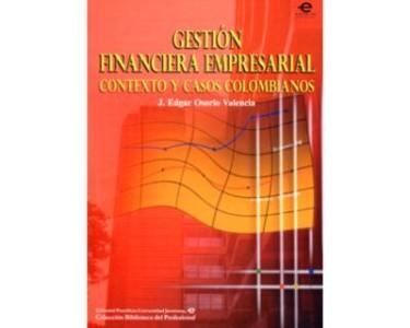 Gestión financiera empresarial. Contexto y casos colombianos