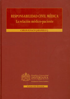 Responsabilidad civil médica. La relación médico paciente: Análisis doctrinal y jurisprudencial