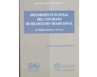 Distorsión funcional del contrato de reaseguro tradicional. Su problemática actual