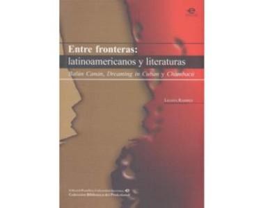 Entre fronteras: latinoamericanos y literaturas