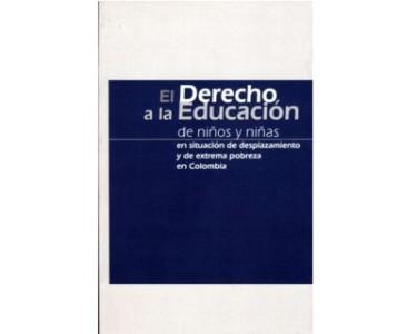 El derecho a la educación de niños y niñas en situación de desplazamiento y de extrema pobreza en Colombia