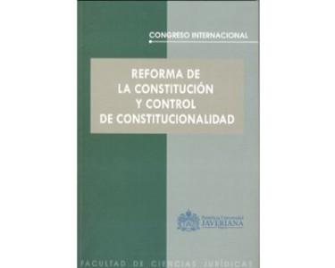 Reforma de la Constitución y control de constitucionalidad. Congreso internacional
