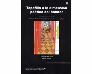 Topofilia o la dimensión poética del habitar