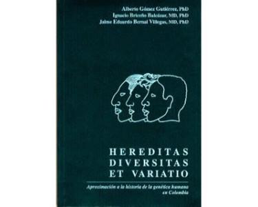 Hereditas Diversitas et Variatio. Aproximación a la historia de la genética humana en Colombia