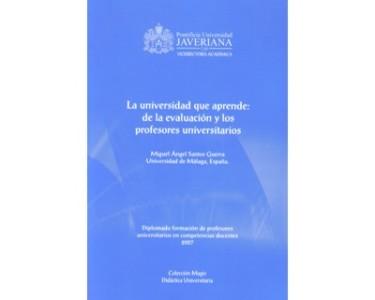 La universidad que aprende: de la evaluación y los profesores universitarios. (Incluye CD)