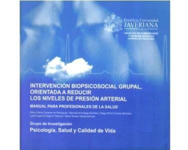 Intervención biopsicosocial grupal, orientada a reducir los niveles de presión arterial. Manual para profesionales de la salud