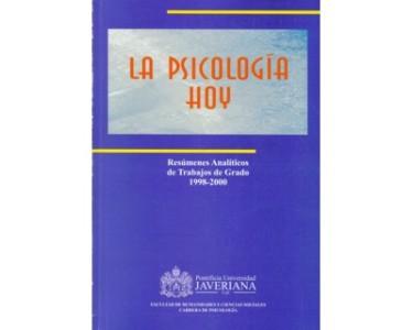 La Psicología Hoy Vol. 3. Resúmenes analíticos de trabajos de grado 1998-2000