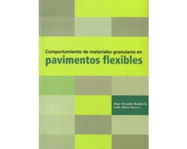 Comportamiento de materiales granulares en pavimentos flexibles