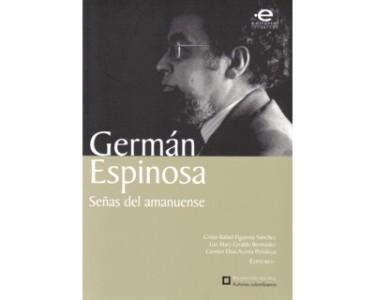 Germán Espinosa. Señas del amanuense