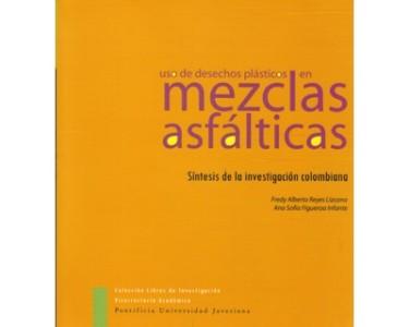 Uso de desechos plásticos en mezclas asfálticas. Síntesis de la investigación colombiana