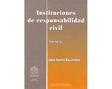 Instituciones de responsabilidad civil. Tomo III