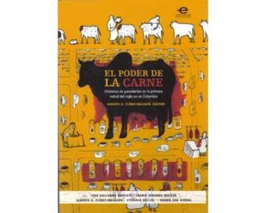 El poder de la carne. Historias de ganaderías en la primera mitad del siglo XX en Colombia