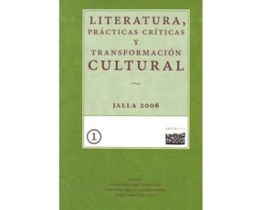 Literatura, prácticas críticas y transformación cultural. Tomo I