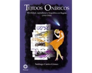 Tejidos oníricos. Movilidad, capitalismo y biopolítica en Bogotá (1910-1930)