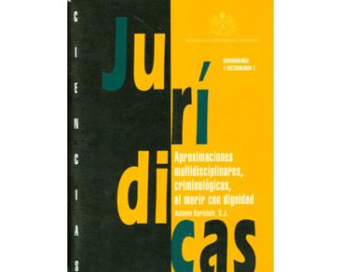 Ciencias Jurídicas. Aproximaciones multidisciplinares, criminológicas, al morir con dignidad