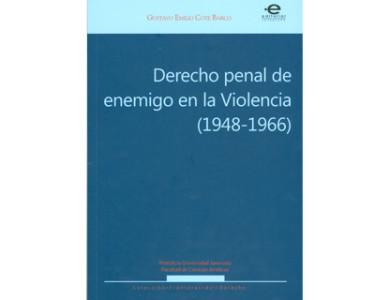 Derecho penal de enemigo en la violencia (1948-1966)
