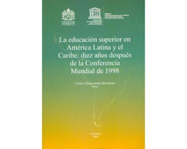 La educación superior en América Latina y el Caribe: diez años después de la Conferencia mundial de 1998