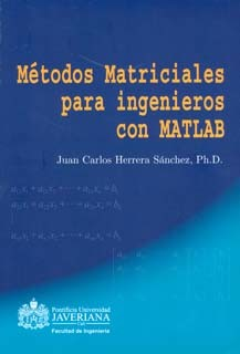 Métodos matriciales para ingenieros con MATLAB