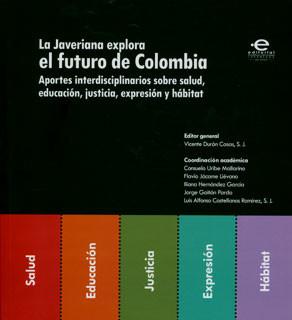 La  javeriana explora el futuro de Colombia: aportes interdisciplinarios sobre salud, educación, justicia, expresión y hábitat