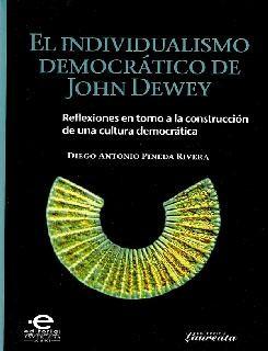 El individualismo democrático de John Dewey: reflexiones en torno a la construcción de una cultura democrática