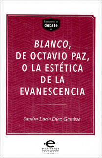 Blanco, de Octavio Paz, o la estética de la evanescencia
