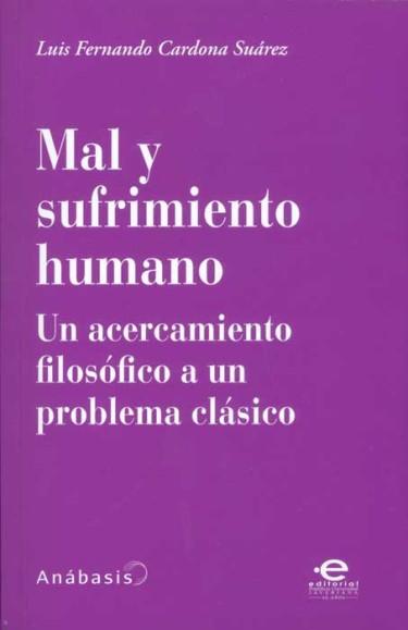Mal y sufrimiento humano: un acercamiento filosófico a un problema clásico